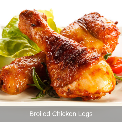 Broiled Chicken Legs