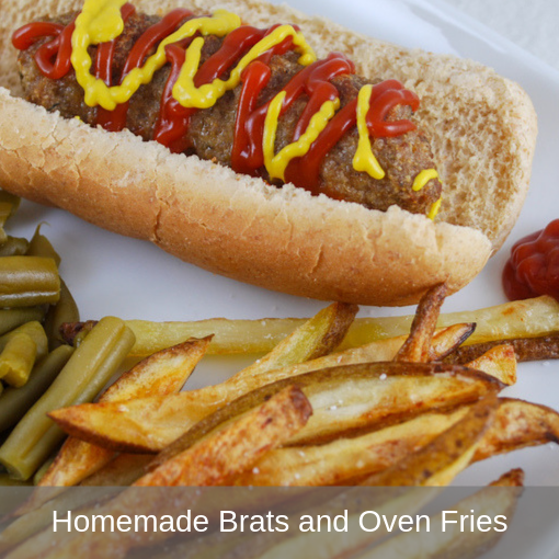 Homemade Brats and Oven Fries